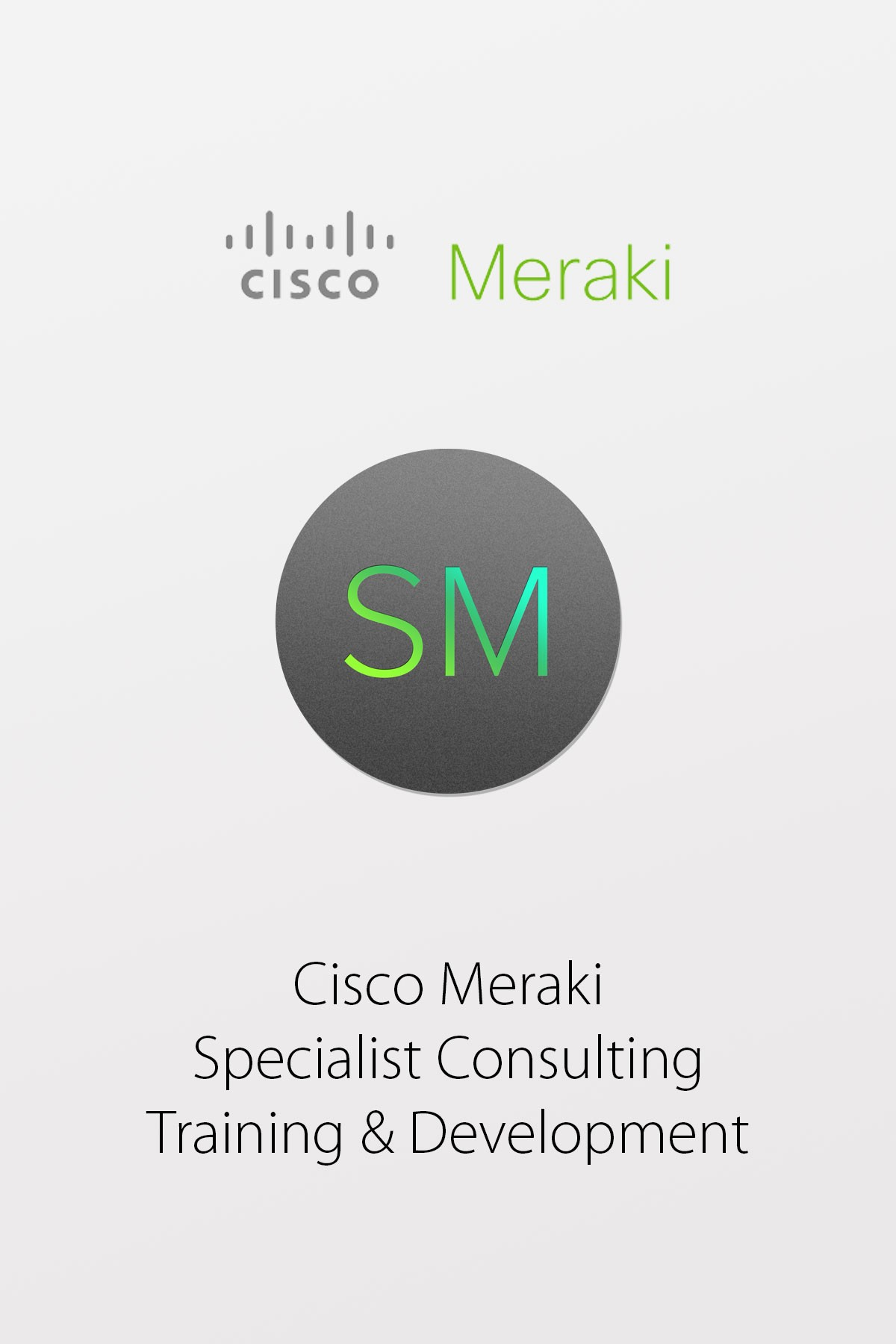Cisco Meraki Systems Manager - Specialist Consulting, Training & Development